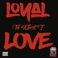 Loyal to What I Love - Untamed Rell