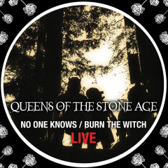 No One Knows/Burn The Witch (Live) - Queens Of The Stone Age