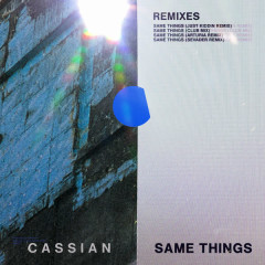 Same Things (Remixes) - Cassian, Gabrielle Current