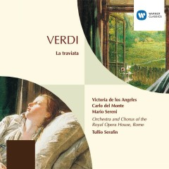 Verdi: La Traviata - Victoria de los Angeles, Orchestra del Teatro dell'Opera, Roma, Tullio Serafin