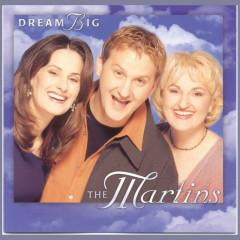 Dream Big - The Martins