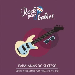 Rock Your Babies: Paralamas do Sucesso