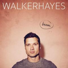 boom. - Walker Hayes