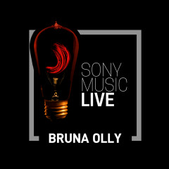 Sony Music Live - Bruna Olly - Bruna Olly