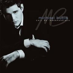 Call Me Irresponsible - Michael Bublé