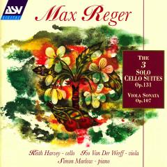 Reger: The 3 Cello Suites Op.131c; Viola Sonata Op.107 - Keith Harvey, Ivo Van Der Werff, Simon Marlow