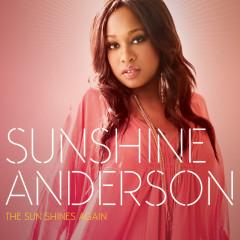 The Sun Shines Again - Sunshine Anderson