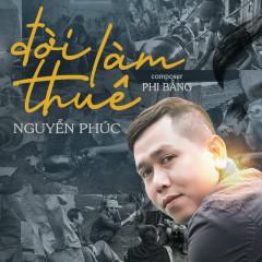 Đời Làm Thuê (Single) - Nguyễn Phúc