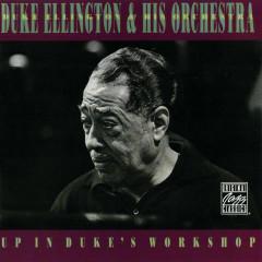 Up In Duke's Workshop - Duke Ellington & His Orchestra