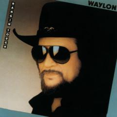 Hangin' Tough - Waylon Jennings