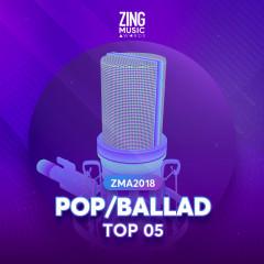 Top 5 Ca Khúc Pop/Ballad Được Yêu Thích ZMA 2018