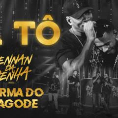 Já Tô (Ao Vivo) - Rennan da Penha, Turma do Pagode