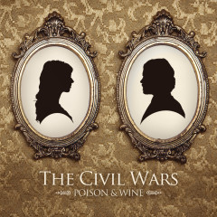 Poison & Wine - The Civil Wars