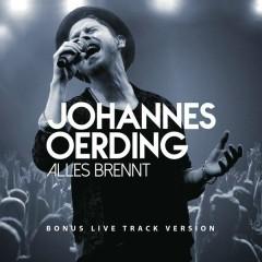 Alles brennt (Bonus Live Track Version) - Johannes Oerding