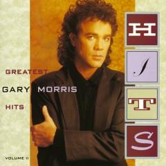 Greatest Hits Vol. II - Gary Morris
