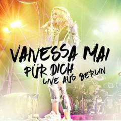Für dich - Live aus Berlin - Vanessa Mai