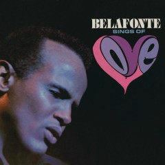 Belafonte Sings of Love - Harry Belafonte