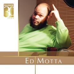 Warner 30 anos - Ed Motta