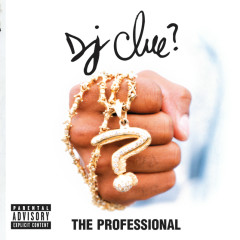 The Professional - DJ Clue