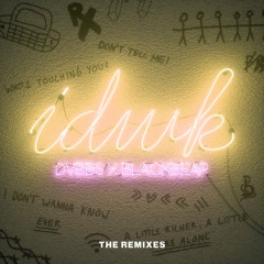 IDWK (The Remixes) - DVBBS, BlackBear