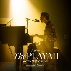 The Playah (Special Performance) (Single) - SOOBIN, SlimV
