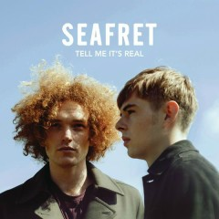 Tell Me It's Real (Expanded Edition) - Seafret