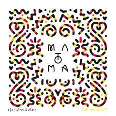 Love You Right (feat. Nico & Vinz) - Matoma, Nico & Vinz