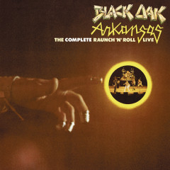 The Complete Raunch 'N' Roll Live (Remastered) - Black Oak Arkansas