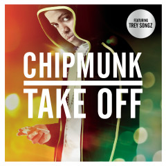 Take Off - Chipmunk, Trey Songz