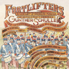 Footlifters - A Century of American Marches - Gunther Schuller,  The Incredible Columbia All Star Band,  The Goldman Band,  Richard Franko Goldman