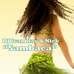 Sambaea - DJ Ivan Kay, Vichyaboon Leesuwan