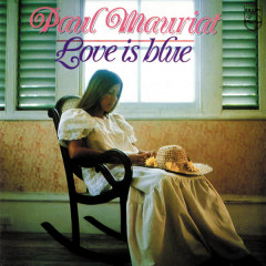Love Is Blue - Paul Mauriat And His Orchestra