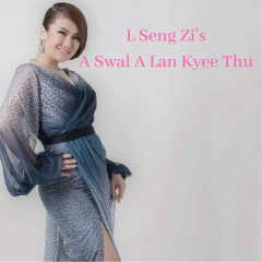 A Swal Alann Kyee Thu