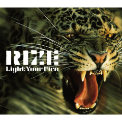 Light Your Fire - RIZE