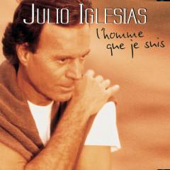 L'homme que je suis - Julio Iglesias
