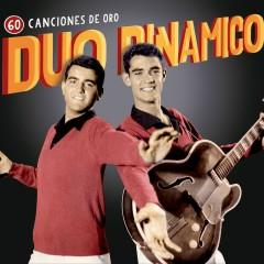 60 Canciones de Oro - Duo Dinamico