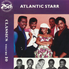 Classics Volume 10 - Atlantic Starr