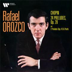 Chopin: Préludes, Op. 28, 45 & Posth. - Rafael Orozco