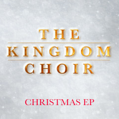 Christmas EP - The Kingdom Choir