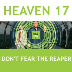 Don't Fear the Reaper - Heaven 17