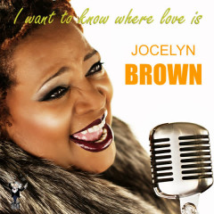 I Want to Know Where Love Is - Jocelyn Brown