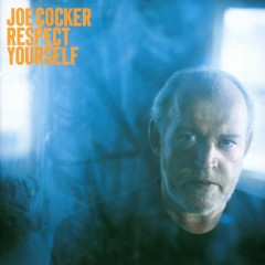 Respect Yourself - Joe Cocker