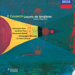 Couperin (Le Grand): Trois Leçons de Ténèbres - Veronique Gens, Sandrine Piau, Emmanuel Balssa, Les Talens Lyriques, Christophe Rousset