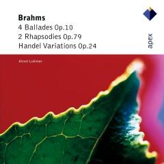 Brahms : 'Handel' Variations, Ballades & 2 Rhapsodies - Alexei Lubimov