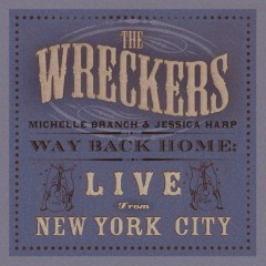 Way Back Home: Live From New York City - The Wreckers