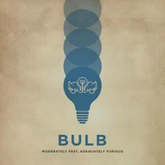 Moderately Fast, Adequately Furious - Bulb