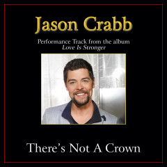 There's Not A Crown (Without A Cross) (Performance Tracks) - Jason Crabb