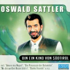 Bin ein Kind von Südtirol - Oswald Sattler