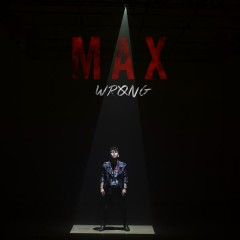 Wrong - EP - MAX
