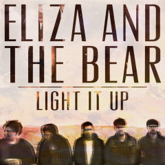 Light It Up - Eliza And The Bear